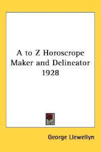 A to Z Horoscrope Maker And Delineator 1928