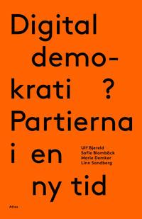 Digital demokrati?: partierna i en ny tid