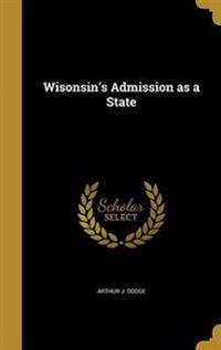 WISONSINS ADMISSION AS A STATE