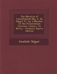 The Martyrs of Castelfidardo [By A. De Ségur] Tr. by a Member of the Presentation Convent. Lixnaw, Co. Kerry - Primary Source Edition