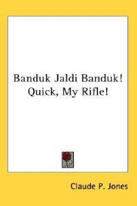 Banduk Jaldi Banduk! Quick, My Rifle!