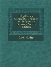Uitgifte Van Gemeente-Gronden in Erfpacht - Primary Source Edition