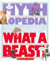 What a Beast!: A Look-It-Up Guide to the Monsters and Mutants of Mythology