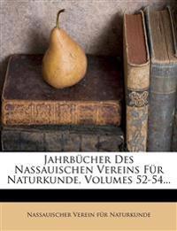 Jahrbücher Des Nassauischen Vereins Für Naturkunde, Volumes 52-54...