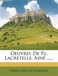 Oeuvres De P.l. Lacretelle, Ainé ......