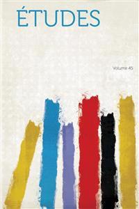 Etudes Volume 45