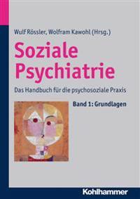 Soziale Psychiatrie: Das Handbuch Fur Die Psychosoziale Praxis