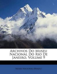 Archivos Do Museu Nacional Do Rio De Janeiro, Volume 9