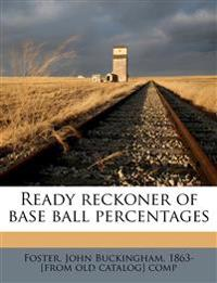 Ready reckoner of base ball percentages