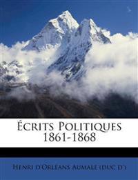 Écrits Politiques 1861-1868