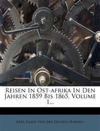 Reisen in Ost-Afrika in den Jahren 1859 bis 1865.