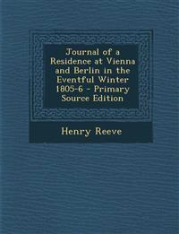 Journal of a Residence at Vienna and Berlin in the Eventful Winter 1805-6