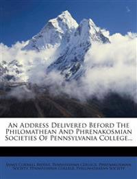 An Address Delivered Beford The Philomathean And Phrenakosmian Societies Of Pennsylvania College...