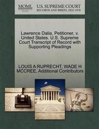 Lawrence Dalia, Petitioner, V. United States. U.S. Supreme Court Transcript of Record with Supporting Pleadings