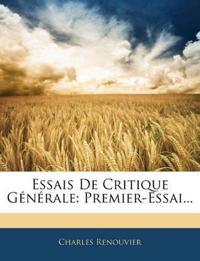 Essais De Critique Générale: Premier-Essai...