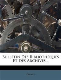 Bulletin Des Bibliothèques Et Des Archives...