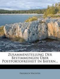 Zusammenstellung Der Bestimmungen Über Postportofreiheit In Bayern...