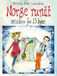 Norge rundt; reisebrev fra 13 byer - Victoria Berge Løvenskiold | Ridgeroadrun.org