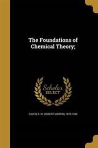 FOUNDATIONS OF CHEMICAL THEORY