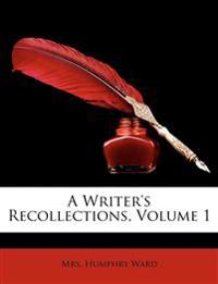 A Writer's Recollections, Volume 1