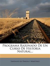 Programa Razonado De Un Curso De Historia Natural...