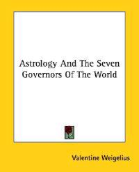 Astrology and the Seven Governors of the World