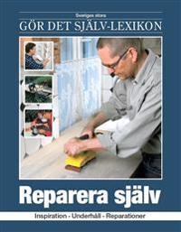 Reparera själv : inspiration, underhåll, reparationer