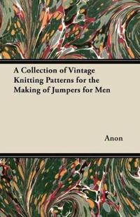 A Collection of Vintage Knitting Patterns for the Making of Jumpers for Men