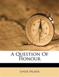 A Question Of Honour