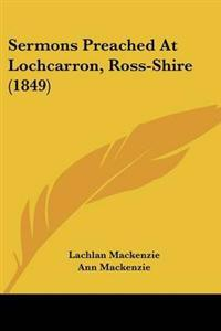 Sermons Preached at Lochcarron, Ross-shire
