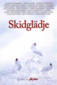 Skidglädje : det bästa ur Åka Skidor