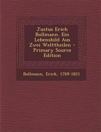 Justus Erich Bollmann. Ein Lebensbild Aus Zwei Welttheilen - Primary Source Edition
