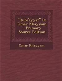 """""""Ruba'iyyat"""" de Omar Khayyam - Primary Source Edition"""
