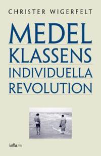 Medelklassens individuella revolution