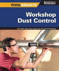 Tool Smarts: Woodshop Dust Collection