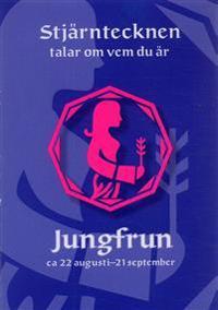 Jungfrun. Ca 22 augusti - 21 september
