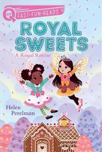 Royal Sweets: A Royal Rescue