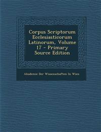 Corpus Scriptorum Ecclesiasticorum Latinorum, Volume 17