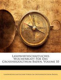 Landwirthschaftliches Wochenblatt für das Grossherzogthum Baden,  Zehnter Jahrgang.