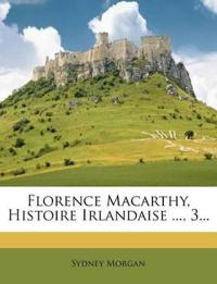 Florence Macarthy, Histoire Irlandaise ..., 3...