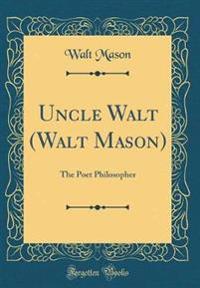 Uncle Walt (Walt Mason)