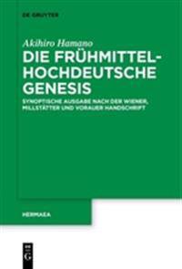 Die Fruhmittelhochdeutsche Genesis: Synoptische Ausgabe Nach Der Wiener, Millstatter Und Vorauer Handschrift