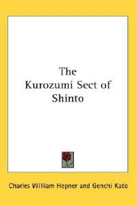 The Kurozumi Sect of Shinto