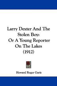 Larry Dexter and the Stolen Boy