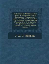 Recherches Et Matériaux Pour Servir À Une Histoire De La Domination Française Aux Xiiie, Xive Et Xve Siècles Dans Les Provinces Démembrées De L'empire