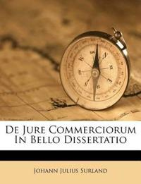 De Jure Commerciorum In Bello Dissertatio