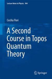 A Second Course in Topos Quantum Theory