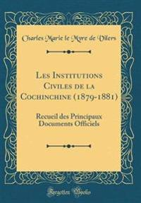 Les Institutions Civiles de la Cochinchine (1879-1881)