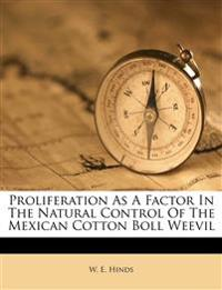 Proliferation As A Factor In The Natural Control Of The Mexican Cotton Boll Weevil