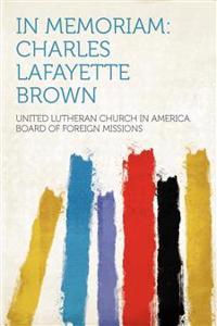 In Memoriam: Charles Lafayette Brown